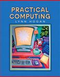 Practical Computing, Hogan, Lynn, 0131441337