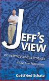 Jeff's View : On Science and Scientists, Schatz, Gottfried, 044452133X
