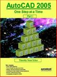 AutoCAD 2005 : One Step at a Time - Part I, Sykes, Timothy Sean, 0975261339
