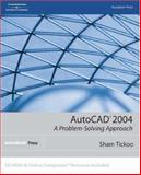 AutoCAD 2004 : A Problem Solving Approach, Tickoo, Sham, 1401851339