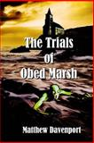 The Trials of Obed Marsh, Matthew Davenport, 1481121332