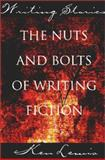 Writing Stories : The Nuts and Bolts of Writing Fiction, Lewis, Ken, 1550591339
