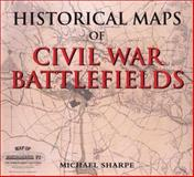Historical Maps of Civil War Battlefields, Michael Sharpe, 1571451331