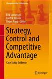Strategy, Control and Competitive Advantage : Case Study Evidence, , 3642391338