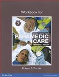 Workbook for Paramedic Care : Principles and Practice, Bledsoe, Bryan E. and Porter, Robert S., 0132111330