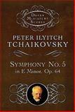 Symphony No. 5 in E Minor, Op. 64, Peter Ilyitch Tchaikovsky, 0486401332