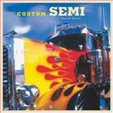 Custom Semi, Bette S. Garber, 0760321337