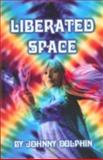 Liberated Space, Johnny Dolphin, 0907791336