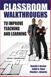 Classroom Walkthroughs to Improve Teaching and Learning, Kachur, Donald S. and Stout, Judith A., 1596671335