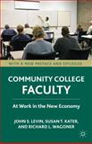 Community College Faculty : At Work in the New Economy, Levin, John S. and Kater, Susan T., 0230111335