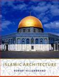 Islamic Architecture : Form, Function, and Meaning, Hillenbrand, Robert, 0231101333