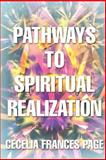 Pathways to Spiritual Realization, C. E. C. E. L. I. A. PAGE, 0595461336