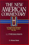 The New American Commentary - 1, 2 Thessalonians, D. Michael Martin, 0805401334