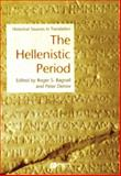 The Hellenistic Period : Historical Sources in Translation, , 1405101334