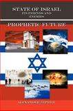 State of Israel. Its Friends and Enemies. Prophetic Future, Alexander Zephyr, 1475951337