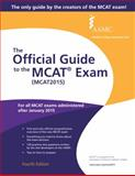 The Official Guide to the MCAT® Exam (MCAT2015), Association of American Medical Colleges, 1577541332