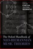 The Oxford Handbook of Neo-Riemannian Music Theories, , 0195321332