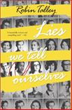 Lies We Tell Ourselves, Robin Talley, 0373211333