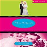 White Weddings : Romancing Heterosexuality in Popular Culture, Sec, Ingraham, Chrys, 041595133X