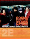 Social Psychology and Human Nature, Baumeister, Roy F. and Bushman, Brad J., 0495601330