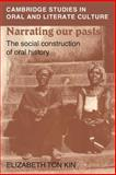 Narrating Our Pasts : The Social Construction of Oral History, Tonkin, Elizabeth, 052140133X