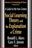 Social Learning Theory and the Explanation of Crime : A Guide for the New Century, , 0765801337