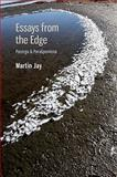 Essays from the Edge : Parerga and Paralipomena, Jay, Martin, 0813931339
