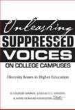 Unleashing Suppressed Voices on College Campuses : Diversity Issues in Higher Education, Brown, O. Gilbert and Hinton, Kandace G., 0820481335