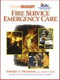 Fire Service Emergency Care, Dickinson, Edward T. and Dickinson, Edward V., 0835951332