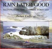 Rain Later, Good : Illustrating the Shipping Forecast, Collyer, Peter, 0901281336