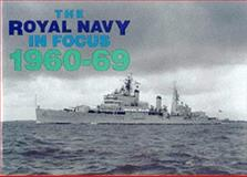 The Royal Navy in Focus, 1960-69, Maritime Books Staff, 0907771335