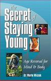 The Secret of Staying Young, Marie Miczak, 0910261334