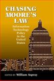 Chasing Moore's Law : Information Technology Policy in the United States, Peter Harsha, Steve Mosier, David Bruggeman, Najma Yousefi, Lorraine Woellert, Eric Fisher, Jolene Kay Jesse, 1891121332