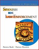 Spanish for Law Enforcement, Rush, Patricia and Houston, Patricia, 0131401335