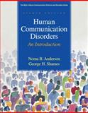 Human Communication Disorders : An Introduction, Anderson, Noma B. and Shames, George H., 0137061331