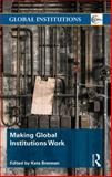 Making Global Institutions Work, , 0415631335