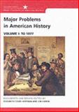 Major Problems in American History : Documents and Essays, Cobbs-Hoffman, Elizabeth and Gjerde, Jon, 0618061339