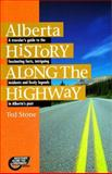 Alberta History along the Highway, Ted Stone, 0889951330