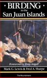 Birding in the San Juan Islands, Mark Lewis and Fred Sharpe, 0898861330
