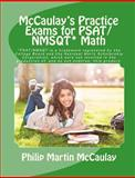 McCaulay's Practice Exams for PSAT/NMSQT* Math, Philip Martin McCaulay, 1463501331