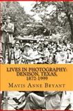 Lives in Photography: Denison, Texas, 1872-1999, Mavis Bryant, 1478211334