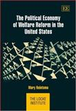The Political Economy of Welfare Reform in the United States, Reintsma, Mary, 1843761335