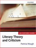 Literary Theory and Criticism : An Oxford Guide, , 0199291330