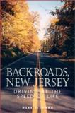 Backroads, New Jersey : Driving at the Speed of Life, Di Ionno, Mark, 0813531330