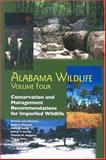 Alabama Wildlife : Conservation and Management Recommendations for Imperiled Wildlife, , 0817351337