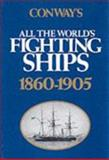 Conway's All the World's Fighting Ships, 1860-1905, Chesneau, Roger, 0851771335
