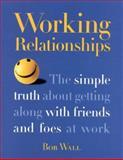 Working Relationships, Bob Wall, 0891061339