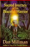 Sacred Journey of the Peaceful Warrior, Dan Millman, 0915811332