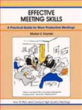 Effective Meeting Skills : A Practice Guide for More Productive Meetings, Haynes, Marion E., 0931961335
