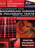 Law Enforcement Officer - Guidebook for Background Checks and Polygraph Tests 9780972001335